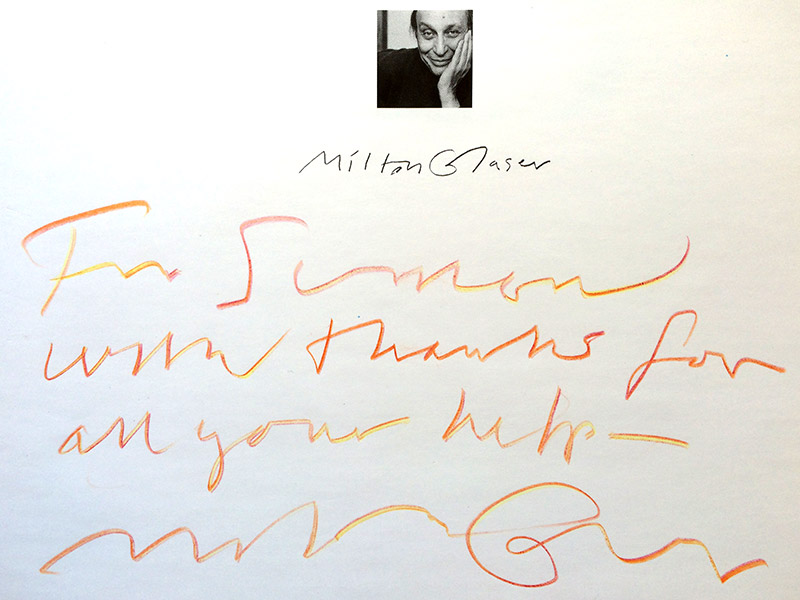 For Simon with thanks for all your help. Milton Glaser.